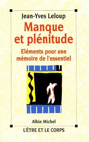 9782226069078: Manque et plénitude: Éléments pour une mémoire de l'essentiel (L'Etre et le corps) (French Edition)