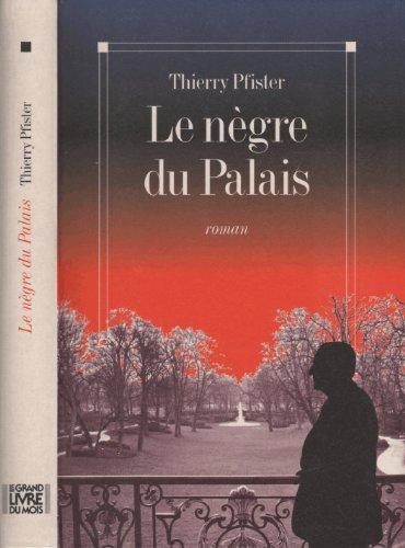 9782226069139: Le nègre du Palais: Roman (French Edition)