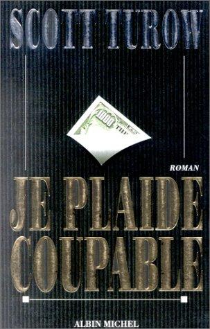 Je Plaide Coupable (Romans, Nouvelles, Recits (Domaine Etranger)) (French Edition) (2226069429) by Turow, Scott