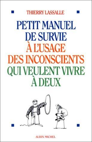 Petit manuel de survie à l'usage des: Thierry Lassalle