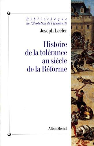 Histoire de La Tolerance Au Siecle de La Reforme (Collections Histoire) (French Edition): Joseph ...