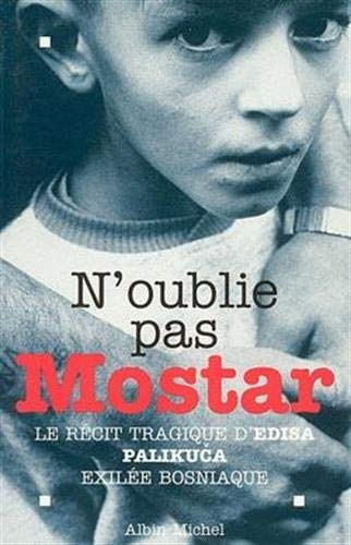 9782226069856: N'Oublie Pas Mostar (Memoires - Temoignages - Biographies) (English and French Edition)