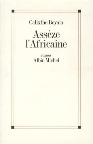 Asseze L'Africaine (Romans, Nouvelles, Recits (Domaine Francais)) (French Edition): Beyala, ...