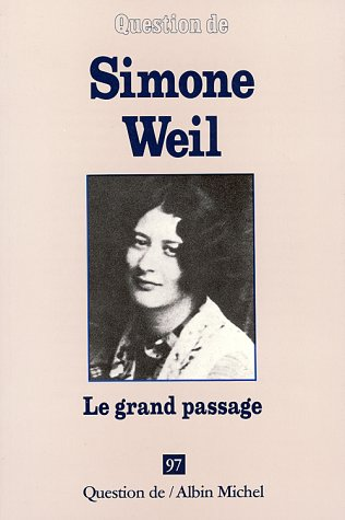 9782226070258: QUESTION DE N°97 : SIMONE WEIL. : Le grand passage (Spiritualité)