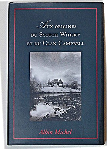 9782226074645: Aux origines du Scotch Whisky et du Clan Campbell