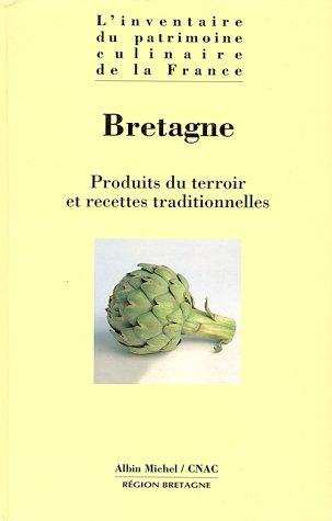 9782226074881: Bretagne: Produits du terroir et recettes traditionnelles (L'Inventaire du patrimoine culinaire de la France) (French Edition)