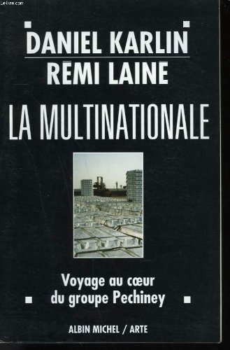 La multinationale: Voyage au coeur du groupe Pechiney (French Edition) (2226075739) by Daniel Karlin