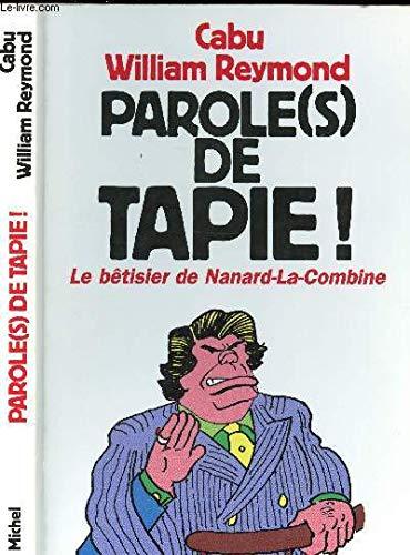 9782226076120: Parole(s) de Tapie - Le bêtisier de Nanard-la-Combine