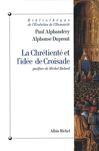 9782226076298: La Chrétienté et l'idée de croisade