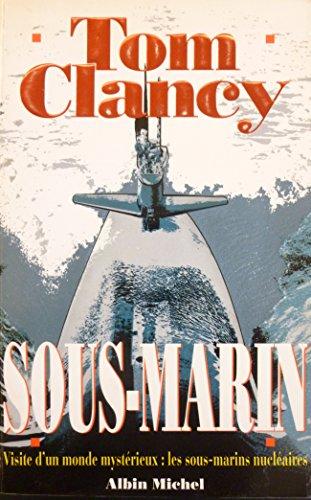 9782226076311: Sous-marin : Visite d'un monde mystérieux, les sous-marins nucléaires