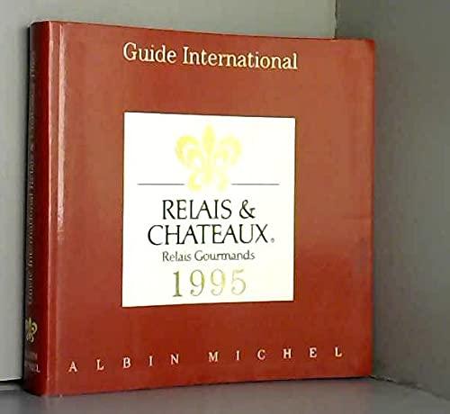 9782226076335: Guide international des relais et châteaux 1995 -Relais gourmands