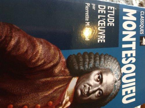 Montesquieu. Biographie. Étude de l'oeuvre.: NEAUD, PIERRETTE M.