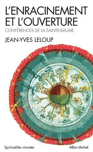 L'enracinement et l'ouverture - Nº 128: Leloup, Jean-Yves
