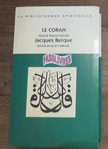 9782226077394: Le Coran : Essais de traduction de l'arabe annoté et suivi d'une étude exégétique