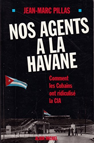 9782226077714: Nos agents à La Havane : Comment les Cubains ont ridiculisé la CIA