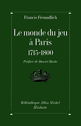 9782226077981: Le Monde du jeu à Paris, 1715-1800