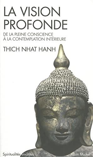 La vision profonde - Nº 131: Nhat Hanh, Thich