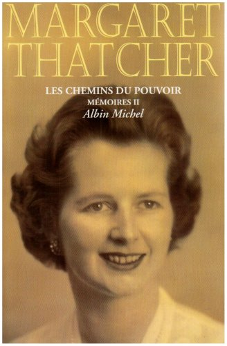 Chemins Du Pouvoir (Les) (Politique) (French Edition) (9782226078353) by Lady Margaret Thatcher