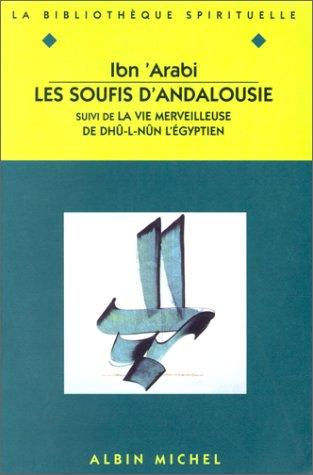 9782226078698: Les soufis d'andalousie / la vie merveilleuse de dhu l nun l'egyptien