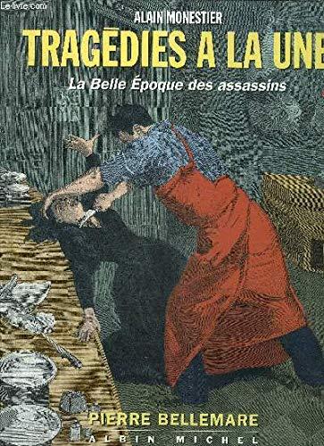 Tragédies à la Une : La Belle: Alain Monestier, Pierre