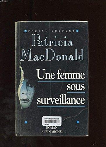 9782226078810: Une femme sous surveillance