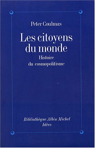 Citoyens Du Monde (Les) (Collections Sciences - Sciences Humaines) (French Edition): Coulmas, Peter