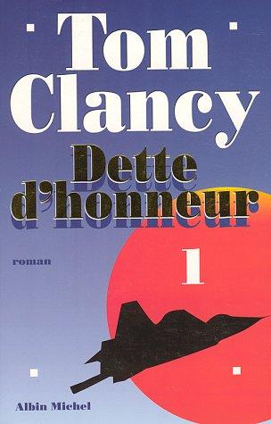 Dette D'Honneur - Tome 1 (Romans, Nouvelles, Recits (Domaine Etranger)) (French Edition) (9782226079077) by Clancy, Tom