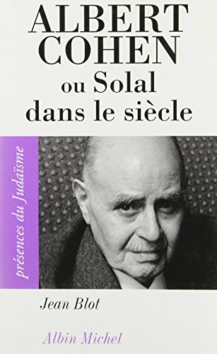 Albert Cohen ou Solal dans le siècle: Blot, Jean