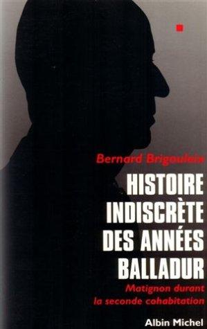 9782226079244: Histoire indiscrète des années Balladur: Matignon durant la seconde cohabitation (French Edition)