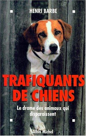 9782226079275: TRAFIQUANTS DE CHIENS. Le drame des animaux qui disparaissent