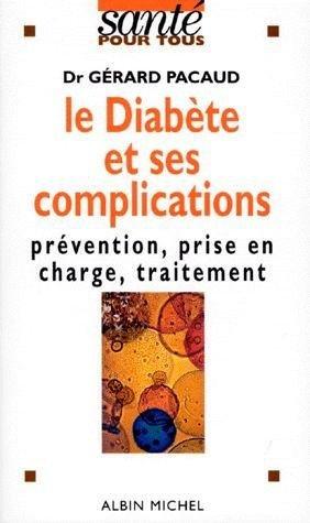 9782226079329: LE DIABETE ET SES COMPLICATIONS. Prévention, prise en charge, traitement
