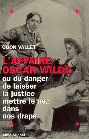 Affaire Oscar Wilde (L') (Memoires - Temoignages - Biographies) (French Edition): Odon Vallet