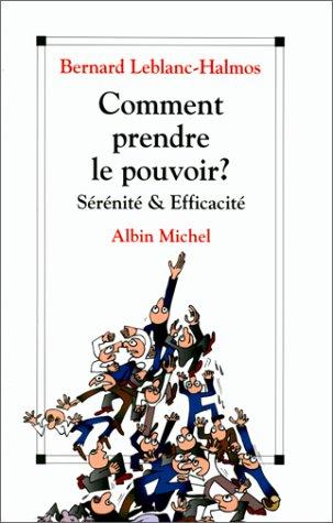 9782226081957: Comment prendre le pouvoir?: Sérénité & efficacité (French Edition)