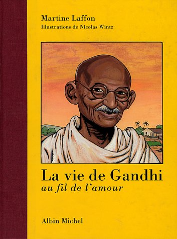 9782226082183: La vie de Gandhi. Au fil de l'amour