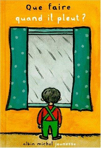 Que faire quand il pleut ?: Anna-Clara Tidholm