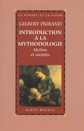 9782226084972: Introduction a la Mythodologie (Spiritualites Grand Format) (English and French Edition)