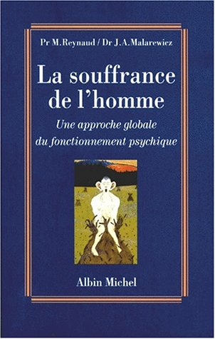 Souffrance de L'Homme (La) (Sciences - Sciences Humaines) (222608536X) by Reynaud, Michel; Reynaud, Pr