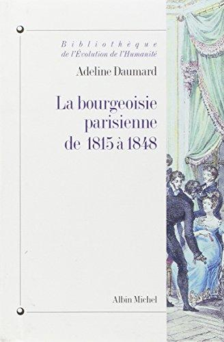 La bourgeoisie parisienne de 1815 à 1848: DAUMARD ( Adeline )