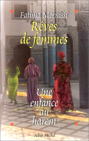 Reves de Femmes (Memoires - Temoignages - Biographies) (French Edition) (222608603X) by Mernissi, Fatima