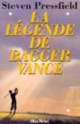 9782226086471: La Légende de Bagger Vance (Romans, Nouvelles, Recits (Domaine Etranger)) (French Edition)