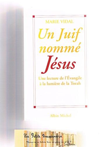 9782226087881: UN JUIF NOMME JESUS. Une lecture de l'Evangile à la lumière de la Torah