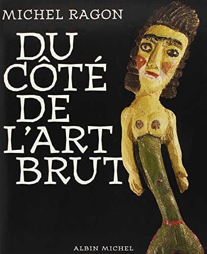 9782226087911: Du Cote de L'Art Brut (Etudes Artistiques - Histoire de L'Art)