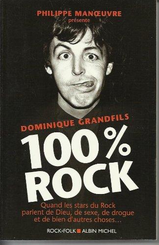 100% rock - Quand les stars du: Dominique Grandfils