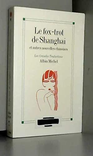 9782226088208: Fox-Trot de Shangai Et Autres Nouvelles Chinoises (Le) (Collections Litterature) (French Edition)
