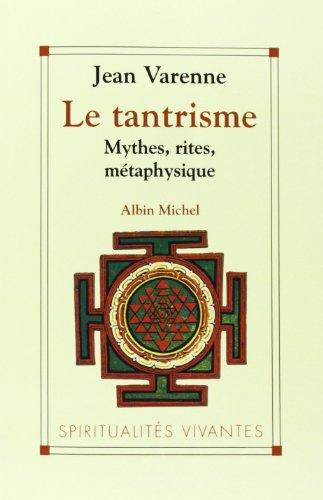 9782226088772: LE TANTRISME. Mythes, rites, métaphysique (Spiritualités vivantes)