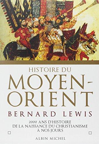 9782226088888: Histoire du Moyen-Orient : Deux mille ans d'histoire de la naissance du christiannisme � nos jours