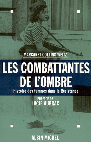 9782226088895: Les combattantes de l'ombre- histoire des fem