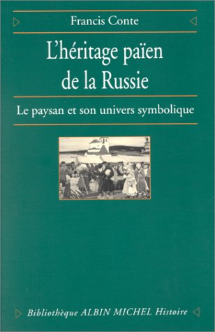 9782226089182: Heritage Paien de La Russie - Tome 1 (L') (Bibliotheque Albin Michel. Histoire,) (English and French Edition)