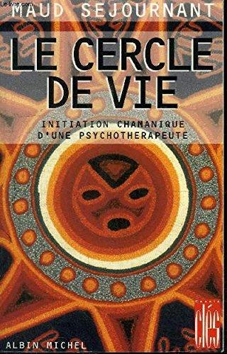 9782226089397: Le Cercle de Vie: Initiation chamanique d'une psychothérapeute