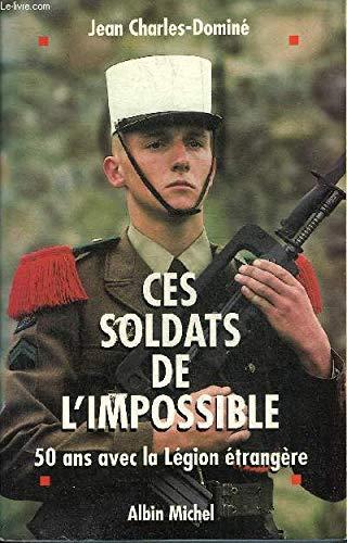 9782226092809: Ces soldats de l'impossible. 50 ans avec la légion étrangère